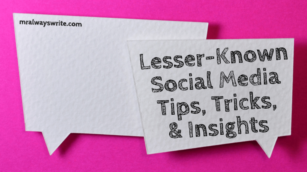 Lesser-Known Social Media Tips, Tricks, & Insights