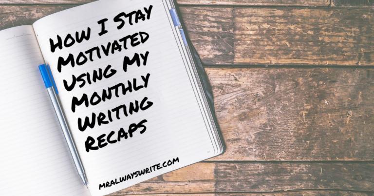 Mr. Always Write, Writing Recaps