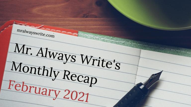 Mr. Always Write, Writing Recap