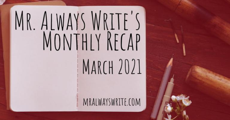 Mr. Always Write, Monthly Recap