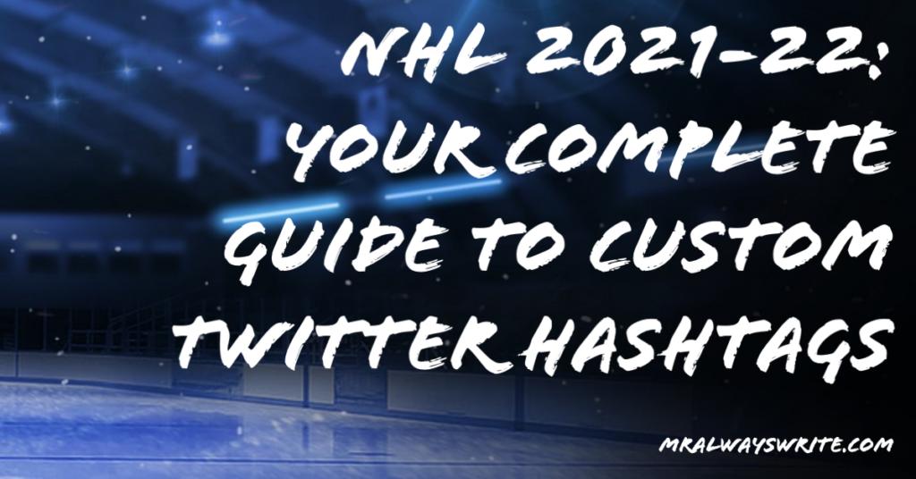 Mr. Always Write, NHL Hashtags